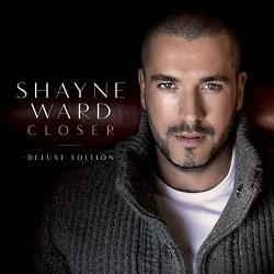 SHAYNE WARD - CLOSER (DELUXE EDITION)