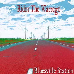 BLUESVILLE STATION - RIDIN' THE WARREGO