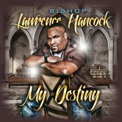 LAWRENCE BISHOP HANCOCK - MY DESTINY