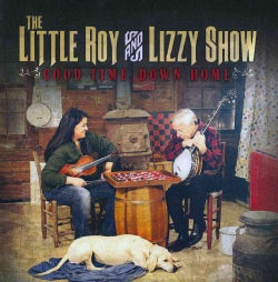 Little Roy & Lizzy Show - Good Time, Down Home