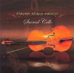 Steven Sharp Nelson - Sacred Cello