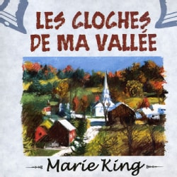 MARIE KING - LES CLOCHES DE MA VALLEE