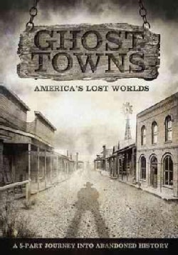 Ghost Towns: America's Lost Worlds (DVD)
