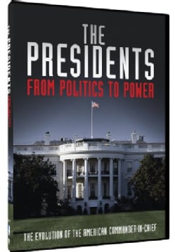 The Presidents: From Politics to Power (DVD)