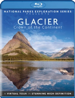 National Parks Exploration Series: Glacier National Park: Crown of the Continent (Blu-ray Disc)