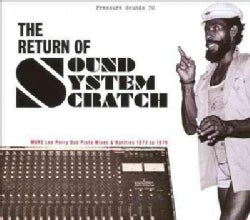 """Lee """"Scratch"""" Perry - The Return of Sound System Scratch: More Lee Perry Dub Plate Mixes & Rarities 1973 to 1979"""