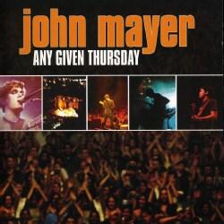 John Mayer - Any Given Thursday