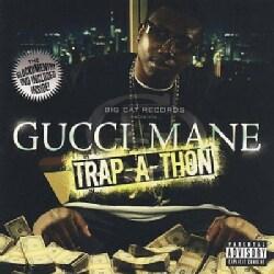 Gucci Mane - Trap-A-Thon (Parental Advisory)