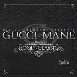 Gucci Mane - Hood Classics (Parental Advisory)