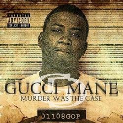 Gucci Mane - Murder Was The Case (Parental Advisory)
