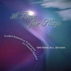 Beth Freschi - A Time for Sleep: Guided Relaxation Techniques for Peaceful Slumber