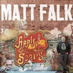 Matt Falk - Apple Pie & Scars