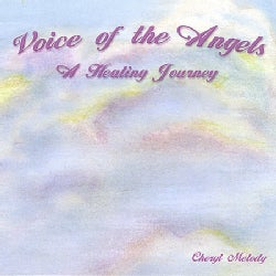 CHERYL MELODY - VOICE OF THE ANGELS-A HEALING JOURNEY 60 MIN. ADUL