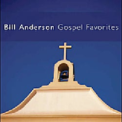 Bill Anderson - Gospel Favorites