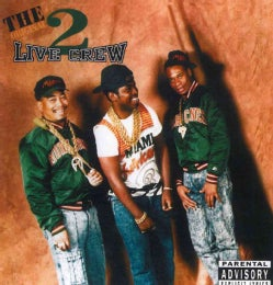2 Live Crew - The Original 2 Live Crew (Parental Advisory)