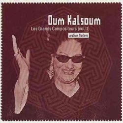 Oum Kalsoum - Les Grands Compositeurs