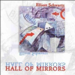 Elliott Schwartz - Hall of Mirrors