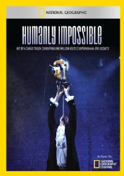 Humanly Impossible: Hit By a Cargo Truck, Surviving One Million Volts and Superhuman: Eye Sockets (DVD)