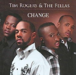 Tim & The Fellas Rogers - Change