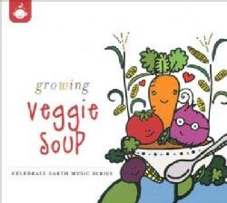 Various - Celebrate Earth: Growing Veggie Soup