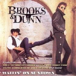 Brooks & Dunn - Waitin' on Sundown