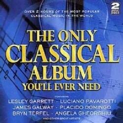 Various - Only Classical Album You'll Ever Need
