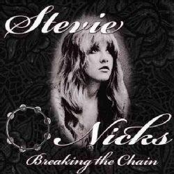 Stevie Nicks - Breaking the Chain