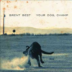 Brent Best - Your Dog, Champ