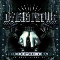 Dying Fetus - Infatuation With Malevolence Reissue
