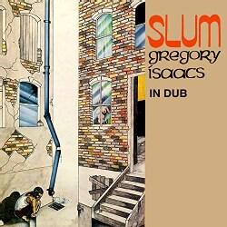 GREGORY ISAACS - SLUM IN DUB