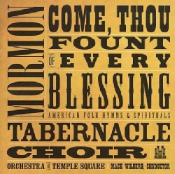 Orchestra At Temple Square - Come, Thou Fount of Every Blessing: American Folk Hymns and Spirituals