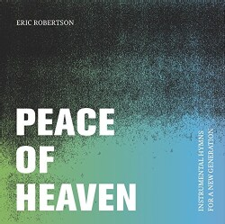 ERIC ROBERTSON - PEACE OF HEAVEN