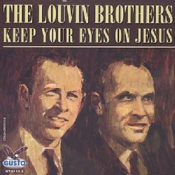 Louvin Brothers - Keep Your Eyes On Jesus