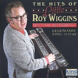 Little Roy Wiggins - His Final Recordings