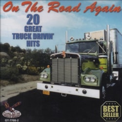 Various - On The Road Again - 20 Great Truck Drivin' Hits