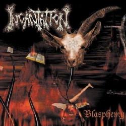 Incantation - Blasphemy