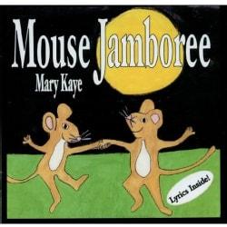 MARY KAYE - MOUSE JAMBOREE