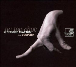 Alexandre Tharaud - Couperin: Tic Toc Choc