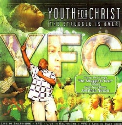Youth for Christ - The Struggle is Over