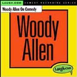 Woody Allen - Woody Allen on Comedy