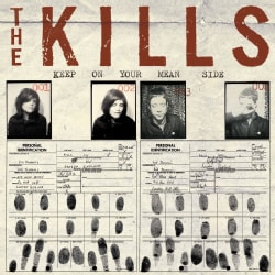 Kills - Keep On Your Mean Side
