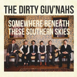Dirty Guv'nahs - Somewhere Beneath These Southern Skies