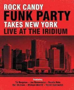 Rock Candy Funk Party Takes New York: Live At The Iridium (Blu-ray Disc)