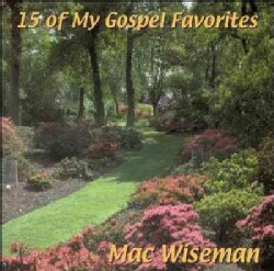 Mac Wiseman - 15 Of My Gospel Favorites