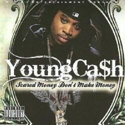 Young Cash - Scared Money Don't Make Money (Parental Advisory)