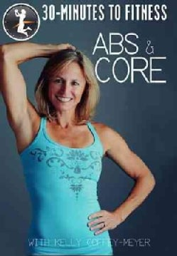 30 Minutes to Fitness: Abs & Core with Kelly Coffey-Meyer