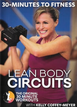 30 Minutes to Fitness: Lean Body Circuits with Kelly Coffey-Meyer (DVD)