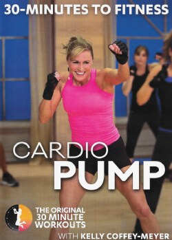 30 Minutes to Fitness: Cardio Pump with Kelly Coffey-Meyer (DVD)