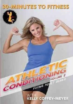30 Minutes to Fitness: Athletic Conditioning: Vol. 2 with Kelly Coffey-Meyer (DVD)