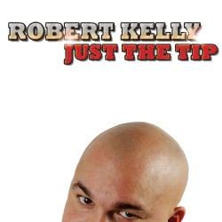 Robert Kelly - Just The Tip (Parental Advisory)